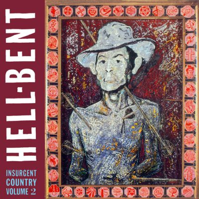 Hell-Bent: Insurgent Country, Volume 2