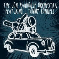Jon Rauhouse Orchestra featuring Tommy Connell
