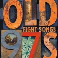 Old 97s – Fight Songs