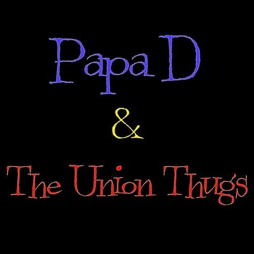 Papa D & The Union Thugs