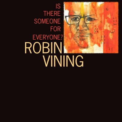 Robin Vining - Is There Someone For Everyone?