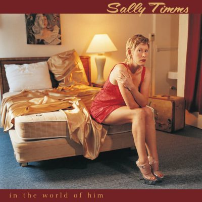 Sally Timms - In The World Of Him