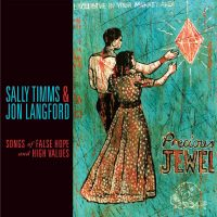 Sally Timms & Jon Langford – Songs of False Hope and High Values