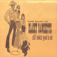 The Band of Blacky Ranchette – Still Lookin' Good To Me