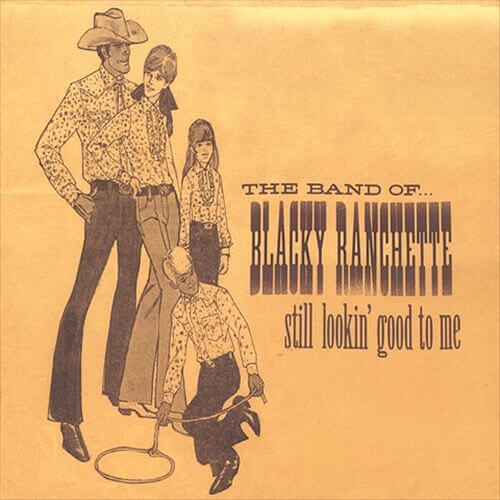 The Band of Blacky Ranchette - Still Lookin' Good To Me