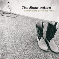 The Boxmasters – Somewhere Down The Road