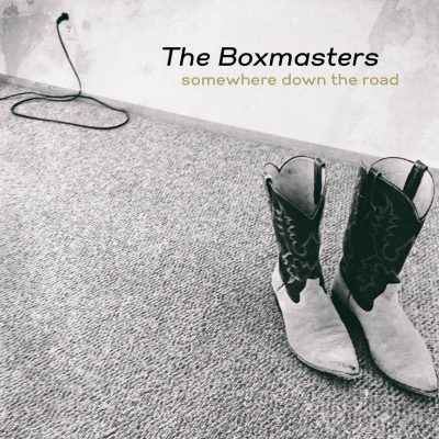 The Boxmasters - Somewhere Down The Road