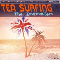 The Boxmasters – Tea Surfing