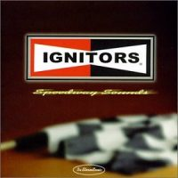 The Ignitors – Speedway Sounds